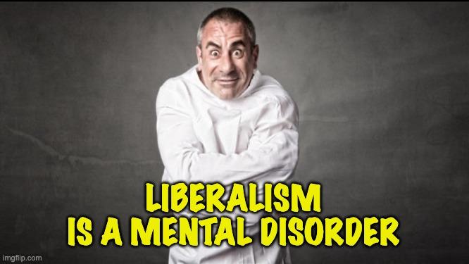 liberalism is mental disorder