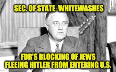 Blinken's Holocaust Gaffe-Whitewashing FDR's Anti-Semitic Policies