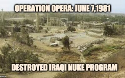40 Years Ago-Operation Opera:  Israel Destroyed Iraq's Nuclear Program And Saved The West