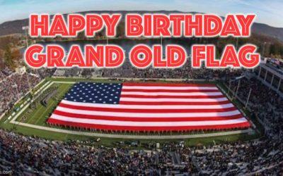 Flag Day: Happy 244th Birthday Old Glory