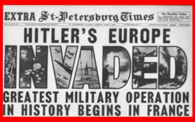 June 6, 1944 D-Day: The Allied Invasion Saves The World From Nazi Tyranny.