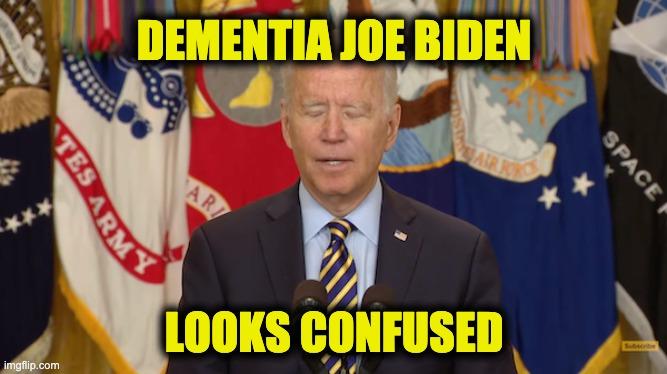 Dementia Joe looks confused