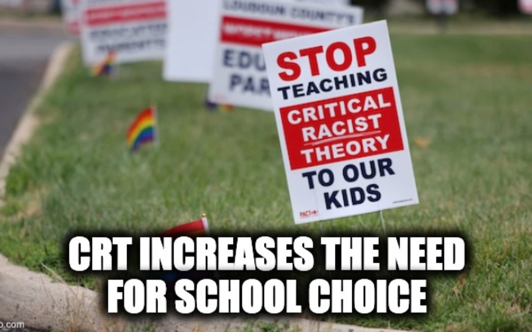 CRT Makes The Need For School Choice More Urgent