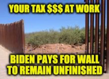 Your Tax Dollars At Work: Biden Pays Contractors NOT To Build Border Wall