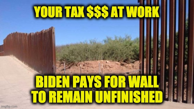 paid not to finish border wall