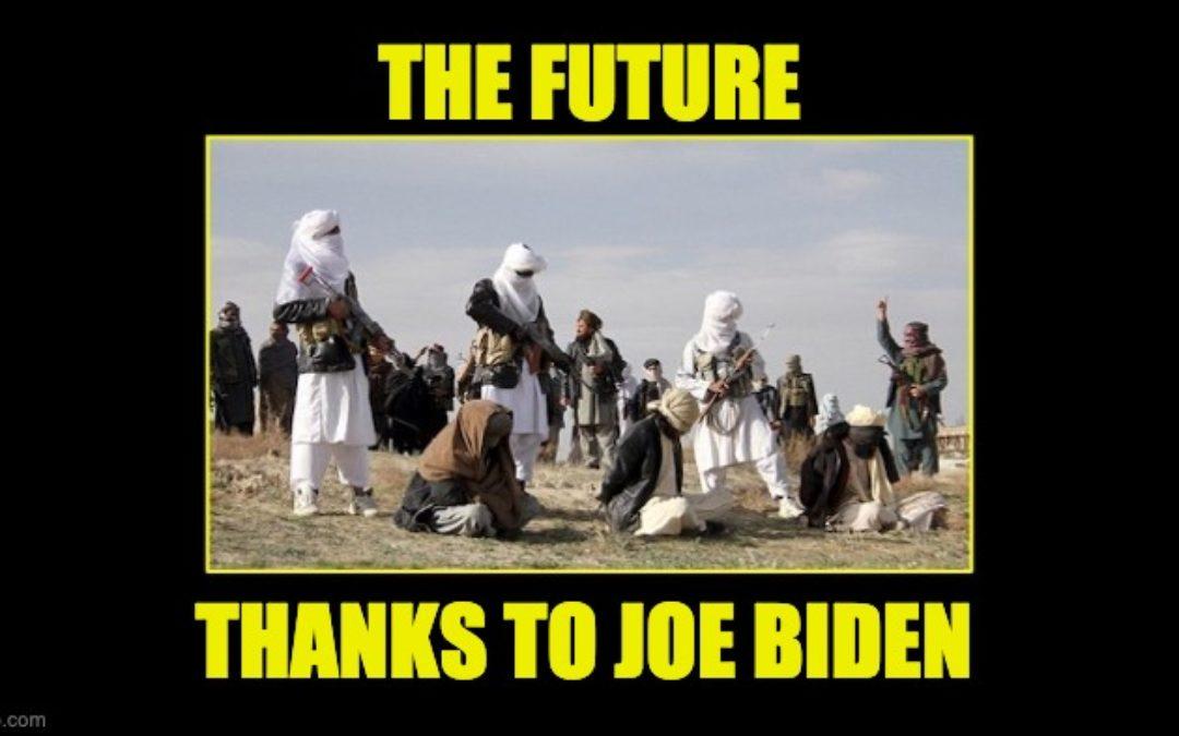 Joe Biden Has Turned The US Into A Taliban Vassal State