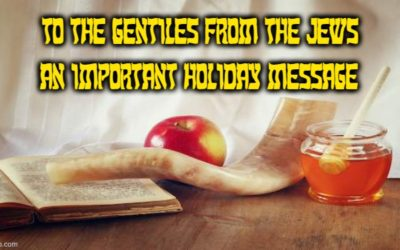 An IMPORTANT Rosh HaShanah Message To The Gentiles From The Jews