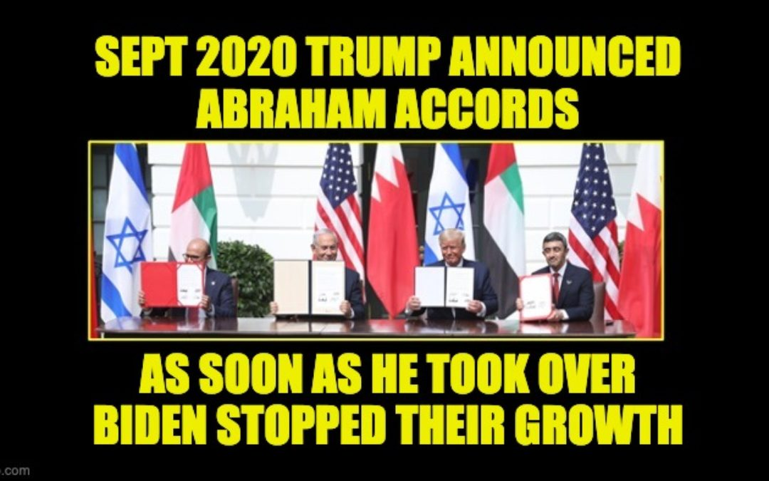 One Year Ago The Abraham Accords Were Announced-Biden Policies Stopped The Peace From Spreading