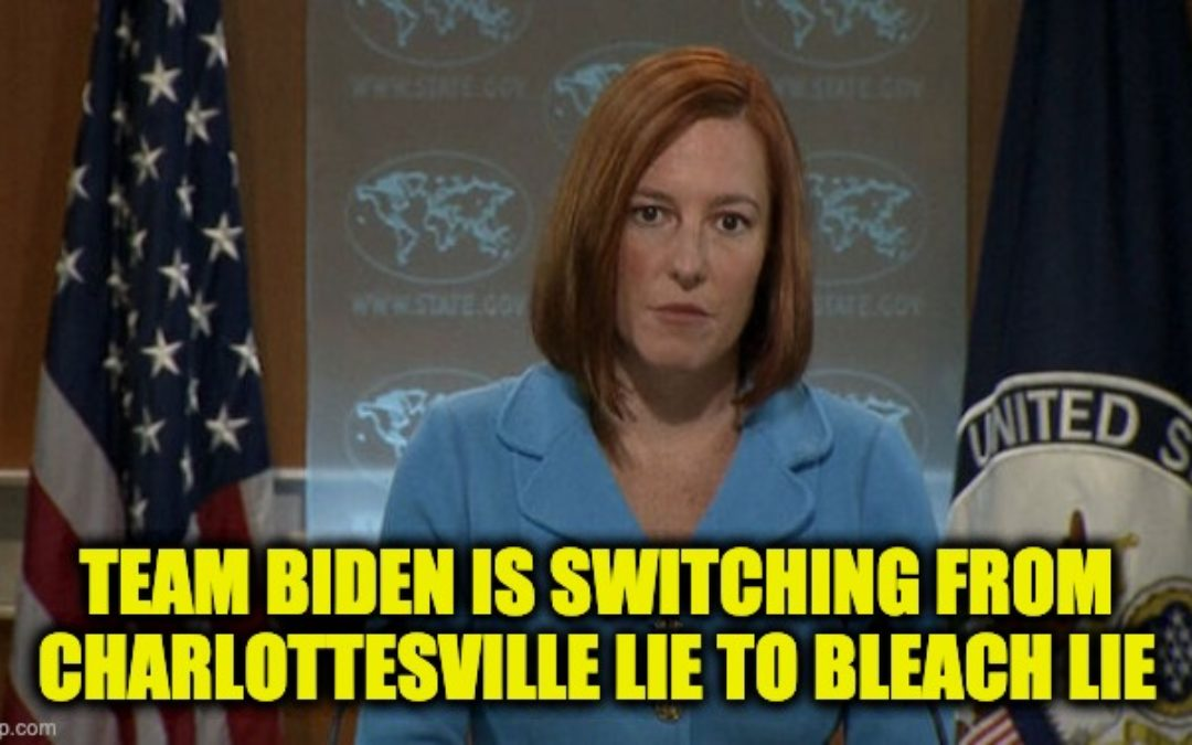 No Jen Psaki, Trump NEVER Told People To Inject Bleach