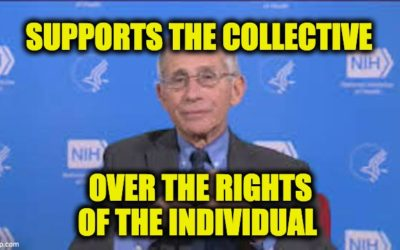 Fauci: Give Up Individual Rights to Make Your Own Decisions For The Public Good (Video)