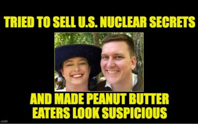 Navy Nuclear Engineer And Wife Charged With Selling U.S. Nuclear Secrets (They Also Ruined  Peanut Butter)