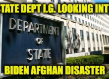 Biden's Afghan Catastrophe To Be Investigated by State Department IG