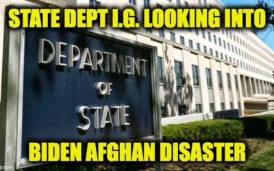 State Department I.G. Investigating Biden Afghanistan Disaster