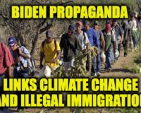 Socialist Propaganda: Biden Report Links Illegal Immigration To Climate Change
